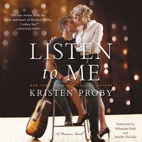 Listen to Me - Kristen Proby