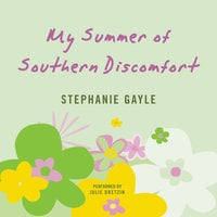 My Summer of Southern Discomfort - Stephanie Gayle