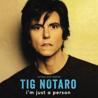 I'm Just a Person - Tig Notaro