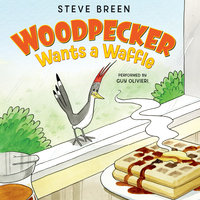 Woodpecker Wants a Waffle - Steve Breen