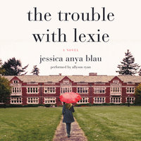 The Trouble with Lexie - Jessica Anya Blau