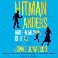 Hitman Anders and the Meaning of It All - Jonas Jonasson,Rachel Willson-Broyles