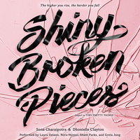 Shiny Broken Pieces: A Tiny Pretty Things Novel - Sona Charaipotra, Dhonielle Clayton