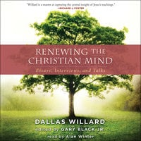 Renewing the Christian Mind - Dallas Willard,Gary Black