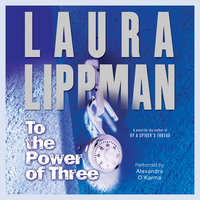 To the Power of Three - Laura Lippman