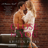 Close to You - Kristen Proby