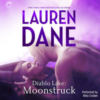 Diablo Lake: Moonstruck - Lauren Dane