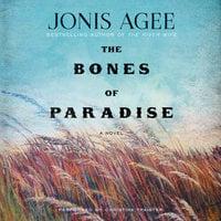 Bones of Paradise - Jonis Agee