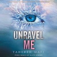 Unravel Me - Tahereh Mafi