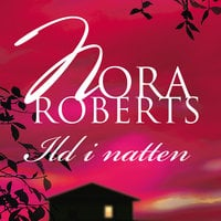 Ild i natten - Nora Roberts