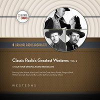 Classic Radio's Greatest Westerns, Vol. 2 - Hollywood 360