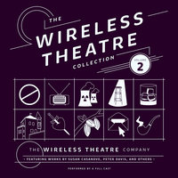 The Wireless Theatre Collection, Vol. 2 - the Wireless Theatre Company, Susan Casanove, Lester Barry