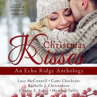 Christmas Kisses - Rachelle J. Christensen,Cami Checketts,Lucy McConnell,Heather Tullis,Connie E. Sokol