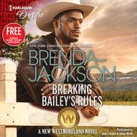 Breaking Bailey's Rules - Janice Maynard,Brenda Jackson