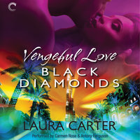 Vengeful Love: Black Diamonds - Laura Carter
