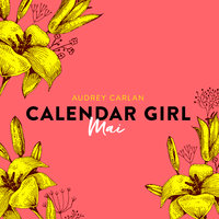 Calendar Girl: Mai - Audrey Carlan