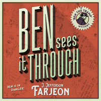 Ben Sees It Through - J. Jefferson Farjeon