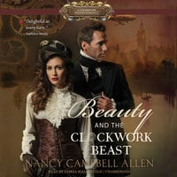 Beauty and the Clockwork Beast - Nancy Campbell Allen