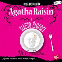Agatha Raisin i ciasto śmierci - M.C. Beaton