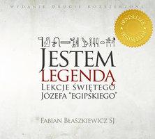 Jestem legendą - lekcje Świętego Józefa (egipskiego) - Fabian Błaszkiewicz SJ