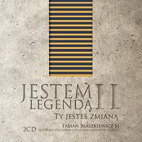 Jestem legendą II - Ty jesteś zmianą - Fabian Błaszkiewicz SJ