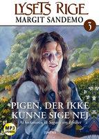 Lysets rige 3 - Pigen som ikke kunne sige nej - Margit Sandemo