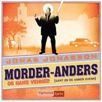 Morder-Anders og hans venner (samt en og annen uvenn) - Jonas Jonasson