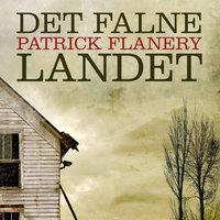 Det falne landet - Patrick Flanery