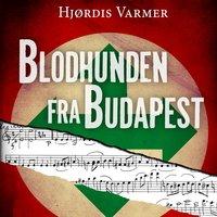 Blodhunden fra Budapest - Hjørdis Varmer