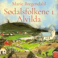 Sødalsfolkene - Alvilda - Marie Bregendahl