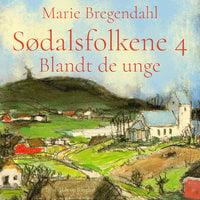 Sødalsfolkene - Blandt de unge - Marie Bregendahl