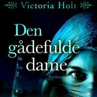 Den gådefulde dame - Victoria Holt