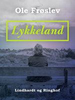 Lykkeland - Ole Frøslev