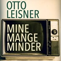 Mine mange minder - Otto Leisner