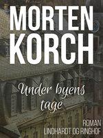 Under byens tage - Morten Korch