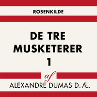 De tre musketerer 1 - Alexandre Dumas d.æ.