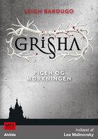Grisha 1: Pigen og Mørkningen - Leigh Bardugo