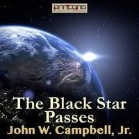 The Black Star Passes - John W. Campbell Jr.