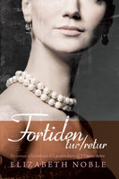 Fortiden tur/retur - Elizabeth Noble