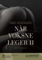 Når voksne leger II - Anne Rosengård