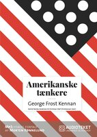 Amerikanske tænkere - George Frost Kennan - Christian Olaf Christiansen,Astrid Nonbo Andersen