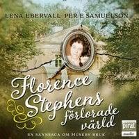 Florence Stephens förlorade värld - Lena Ebervall, Per E. Samuelsson