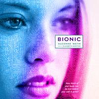 Bionic - Suzanne Weyn