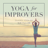 Yoga for Improvers - Sue Fuller