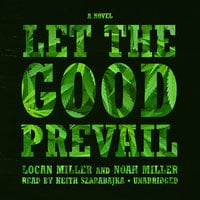 Let the Good Prevail - Noah Miller,Logan Miller