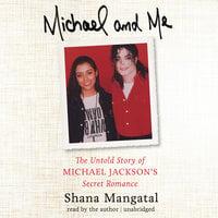 Michael and Me - Shana Mangatal