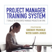 Project Manager Training System - Dawn Jones, Sherry Prindle