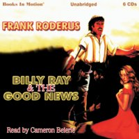 Billy Ray and the Good News - Frank Roderus
