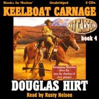 Keelboat Carnage - Douglas Hirt