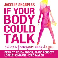 If your body could talk - Jacquie Sharples